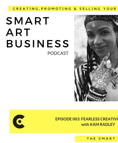 Fearless Creativity: with Kam Ridley