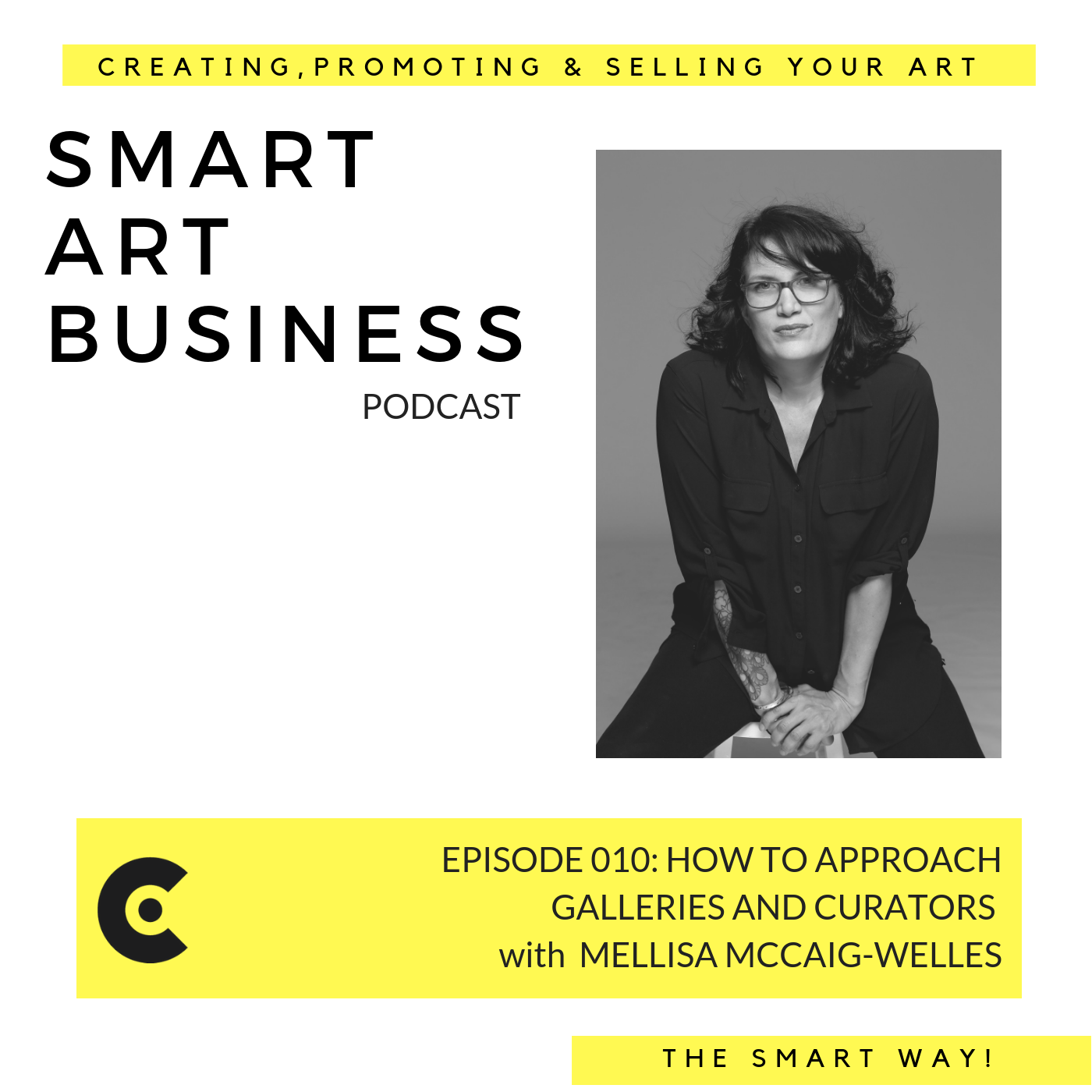 How to Approach Galleries and Curators with Melissa McCaig-Welles
