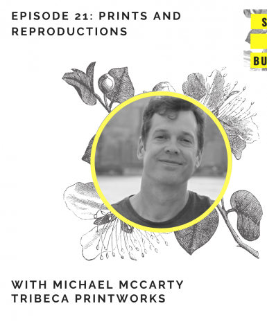 Prints and Reproductions with Michael McCarty of Tribeca Printworks